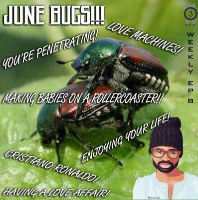 JUNE BUG EP8