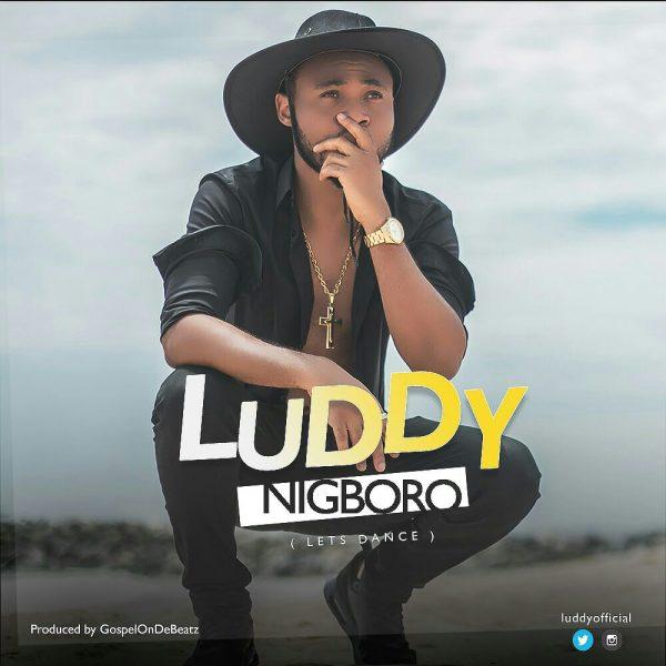 luddy-nigboro-lets-dance-prod-by-gospelondebeatz