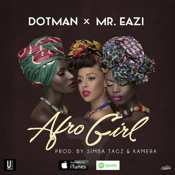 Dotman - Afro Girl ft. Mr. EaziDotman - Afro Girl ft. Mr. Eazi