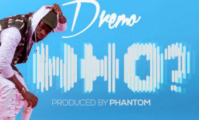 Dremo - Who (Prod By Phantom)