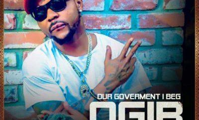 Oritsefemi – OGIB (Our Government I Beg)