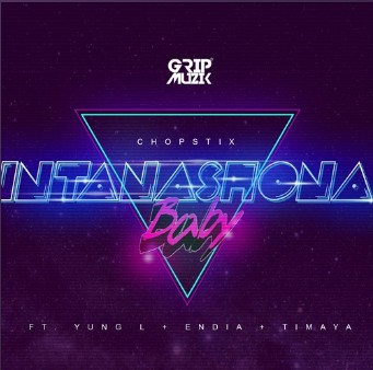 Chopstix ft. Yung L x Endia x Timaya – Intanashona Baby