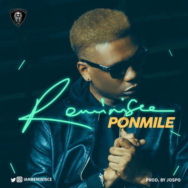 Reminisce – Ponmile (Prod. By Jospo)