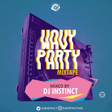 DOWNLOAD: DJ Instinct - Wavy Party Mix
