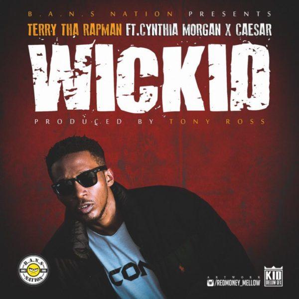Terry Tha Rapman ft. Cynthia Morgan & Caesar – Wickid