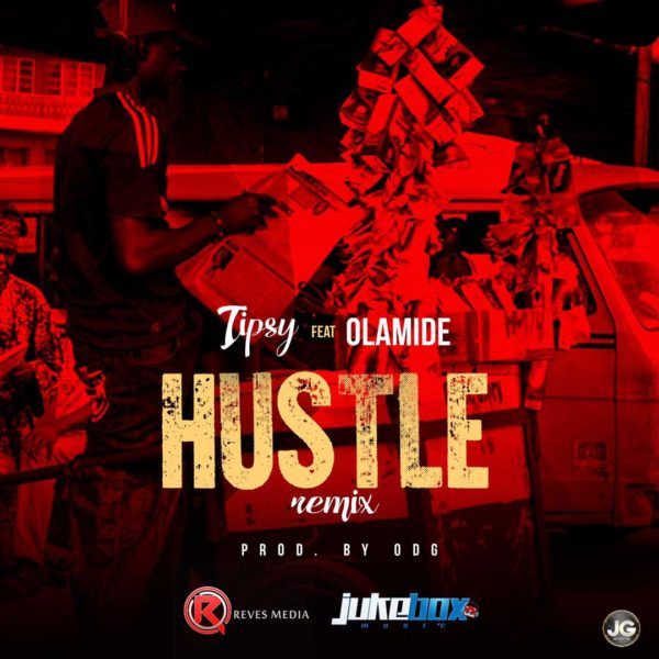 Tipsy ft Olamide - Hustle (Remix)