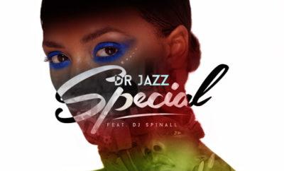 Dr Jazz - Special ft DJ Spinall