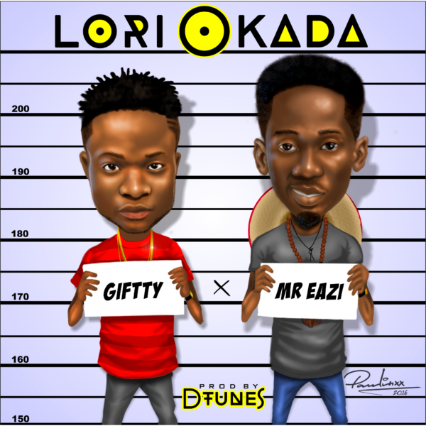 Giftty & Mr Eazi - Lori Okada (Prod. Dtunes)