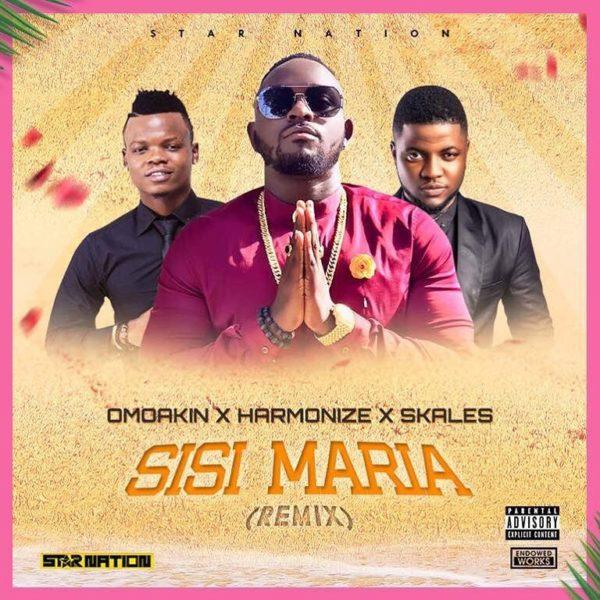 OmoAkin ft. Harmonize & Skales – Sisi Maria (Remix)