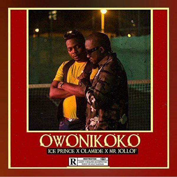 Ice Prince ft. Olamide & Mr. Jollof - Owonikoko
