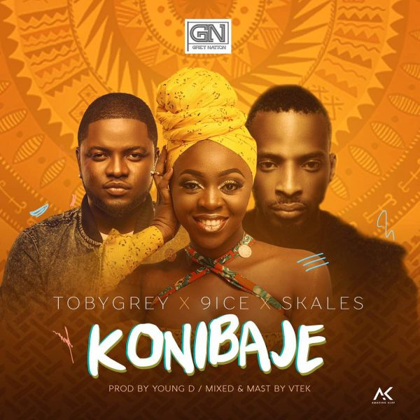 Toby Grey - Konibaje ft 9ice & Skales (Prod By Young D)