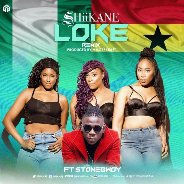 SHiiKANE - Loke Remix ft StoneBwoy