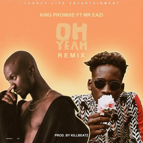 King Promise ft. Mr Eazi – Oh Yeah (Remix)