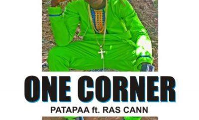 Patapaa - One Corner ft. Ras Cann & Mr Loyalty