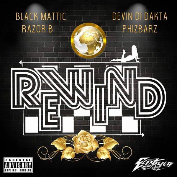 ZJ Elektra - Rewind ft. Black Mattic, Phizbarz, Devin Di Dakta & Razor B