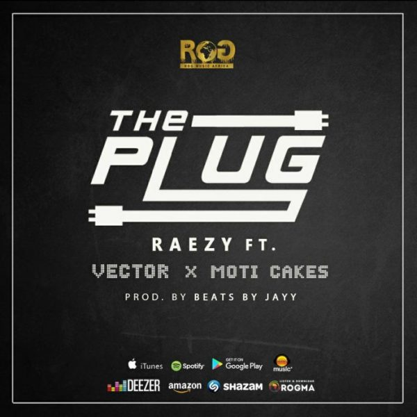 Raezy – The Plug ft Vector & Moti Cakes