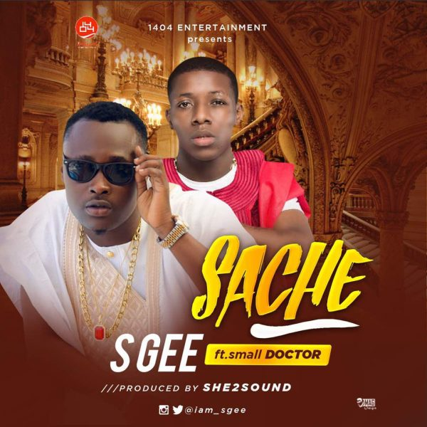 S Gee – Sache ft. Small Doctor