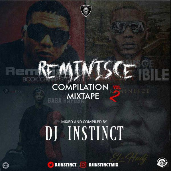DOWNLOAD: DJ Instinct – Reminisce Compilation Mixtape Vol. 2