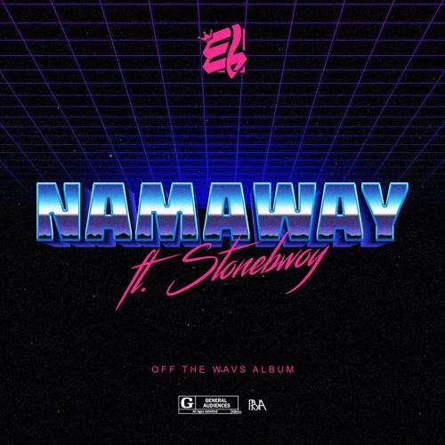 E.L ft. Stonebwoy – Namaway
