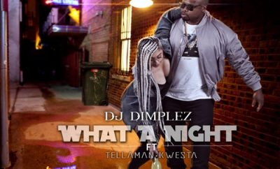 DJ Dimplez ft. Tellaman & Kwesta - What A Night