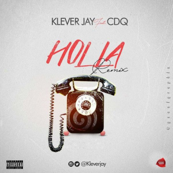 Klever Jay ft. CDQ – Holla