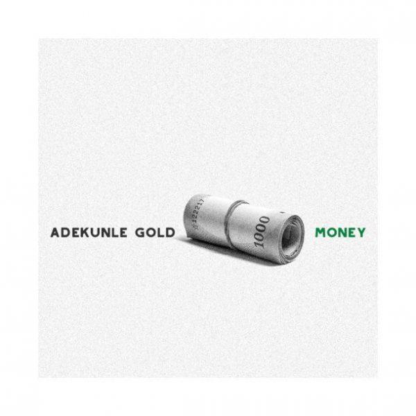 Adekunle GOLD - Money (Prod. by Pheelz)