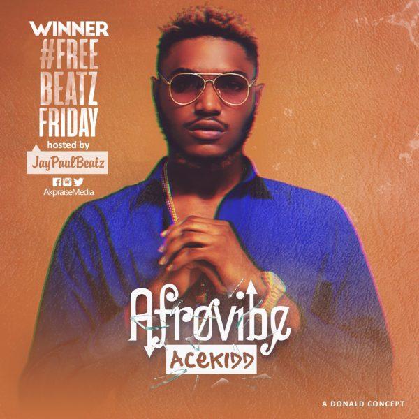 Acekidd - Afro Vibe (Prod. Jaypaulbeatz)