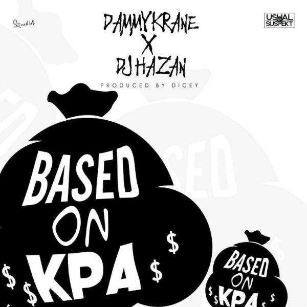 DJ Hazan & Dammy Krane – Based On Kpa