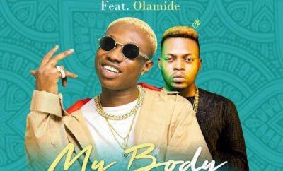 Zlatan Ibile - My Body ft Olamide