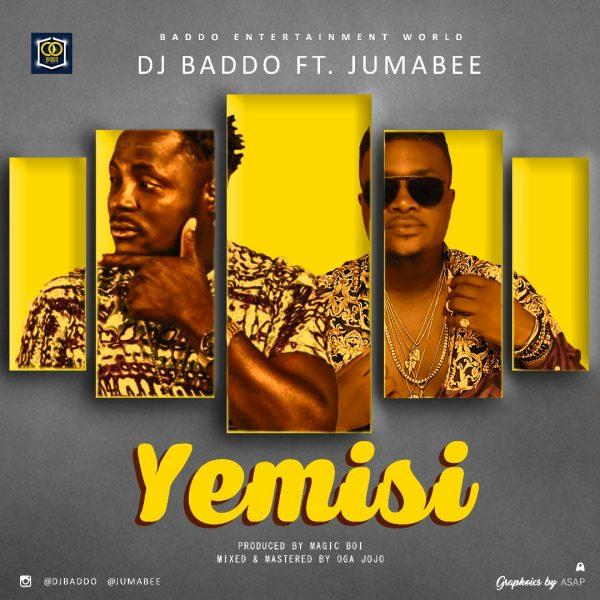 DJ Baddo ft Jumabee - Yemisi