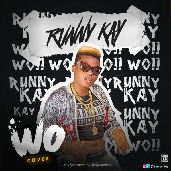 DOWNLOAD: Runny Kay - Wo (Cover) Mp3, Video — Jukebox Music