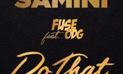 Samini ft. Fuse ODG – Do That (Prod. by Killbeatz)