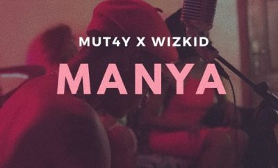 MUT4Y & Wizkid - Manya (Prod By Killertunes)