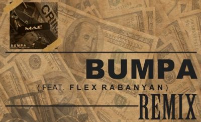 Ma-E – Bumpa (Remix) ft. Flex Rabanyan