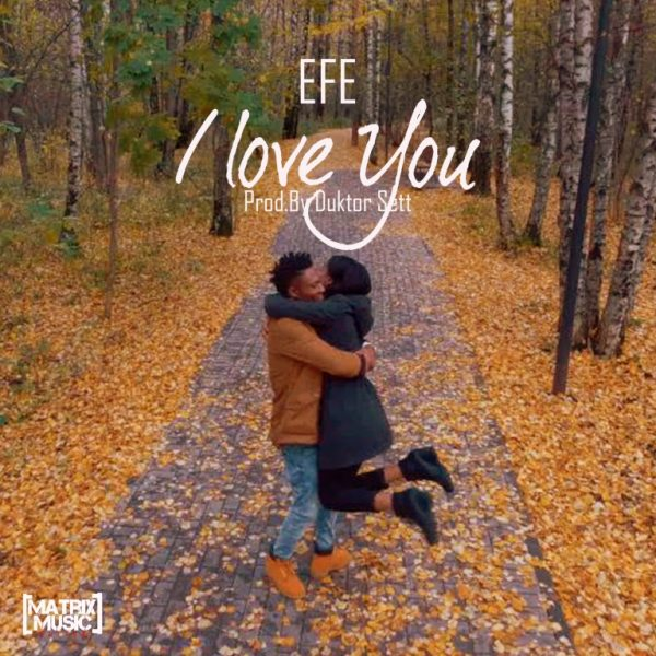 Efe – I Love You
