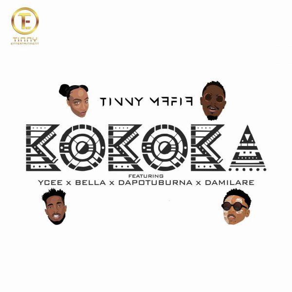 Tinny Mafia - Kokoka ft YCEE, Bella, Dapo Tuburna & Damilare