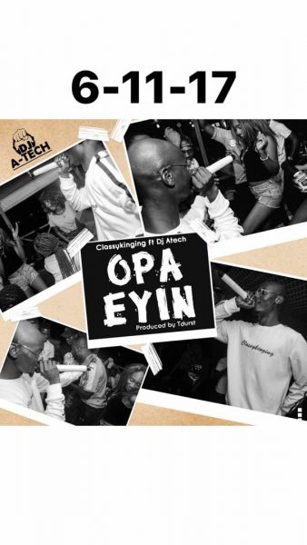 Classykinging ft. DJ A-Tech – Opa Eyin