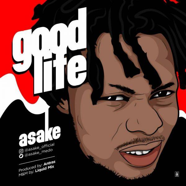 Asake - Good Life (Prod. Antras)