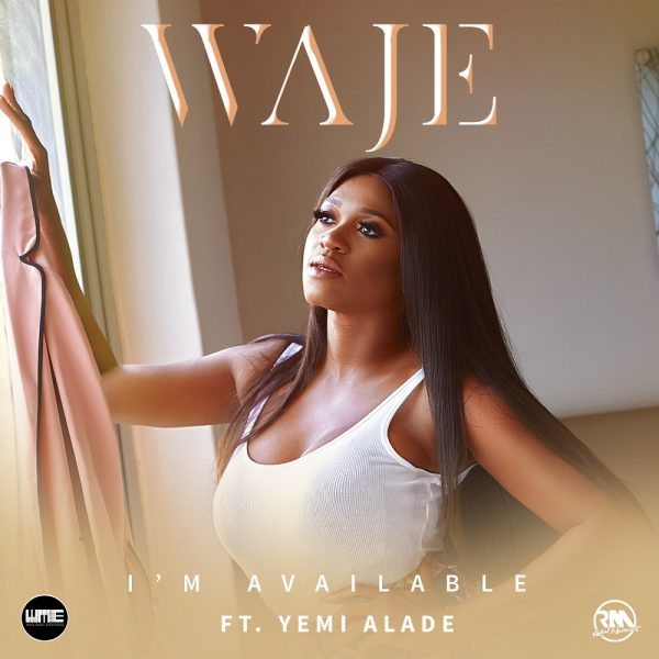 Waje & Yemi Alade - I'm Available