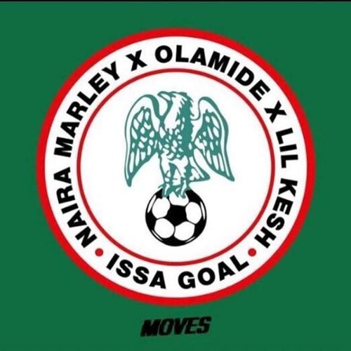 Naira Marley x Olamide x Lil Kesh - Issa Goal