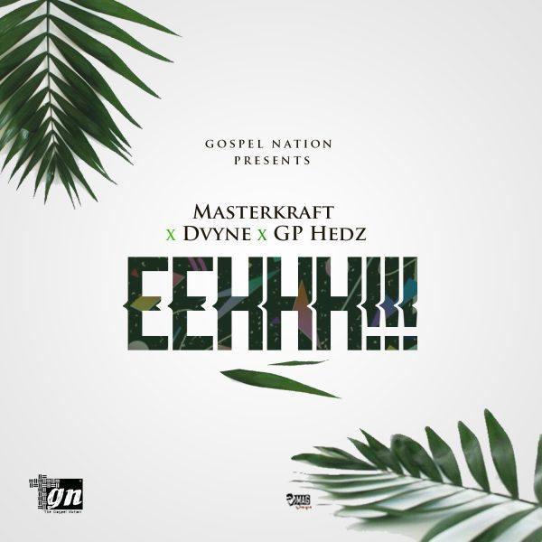 Gospel Nation x MasterKraft x Dvyne x GP hedz - EEHHH