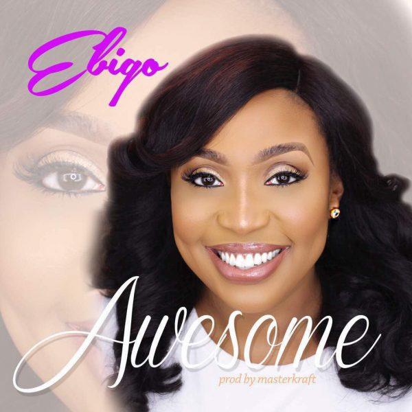 Ebigo - Awesome (Prod By Masterkraft)
