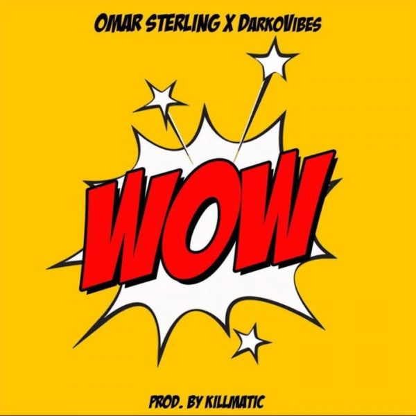 Omar Sterling ft Darkovibes - WOW (Prod. by Killmatic)