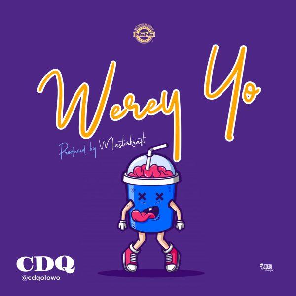 CDQ - Werey yo (Prod By Masterkraft)