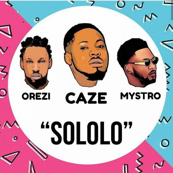 Caze - Sololo ft. Orezi (Prod by Mystro)