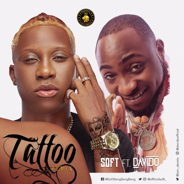 Soft ft Davido - Tattoo (Remix)