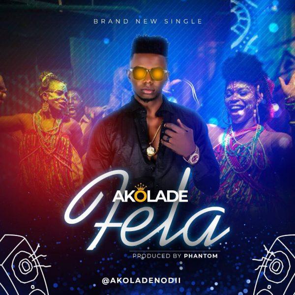 Akolade - Fela (Prod. by Phantom)