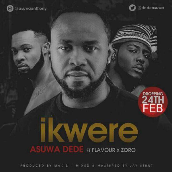 Asuwa Dede ft Flavour & Zoro - Ikwere