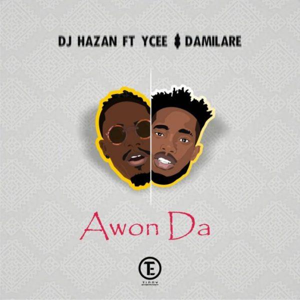 DJ Hazan – Awon Da ft. Ycee & Damilare