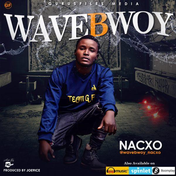 Nacxo - WaveBwoy (Prod. Joe9ice)